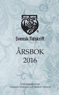 bokomslag Svensk Tidskrifts Årsbok 2016