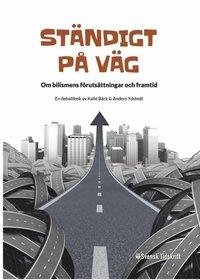 bokomslag Ständigt på väg : om bilismens förutsättningar och framtid