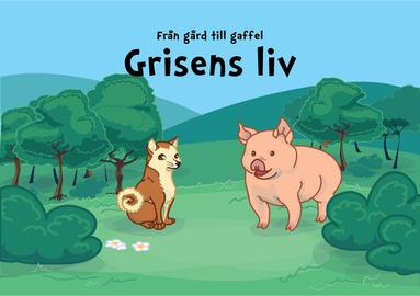 bokomslag Från gård till gaffel - grisens liv
