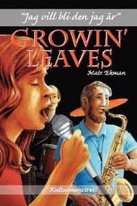 """bokomslag Growin"""" Leaves - jag vill bli den jag är"""