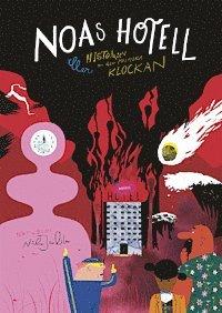 bokomslag Noas hotell eller historien om den mystiska klockan