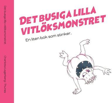 bokomslag Det busiga lilla vitlöksmonstret- En bok som stinker