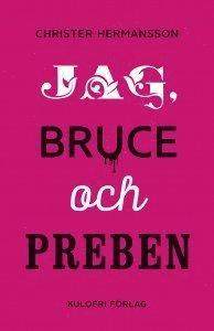 bokomslag Jag, Bruce och Preben