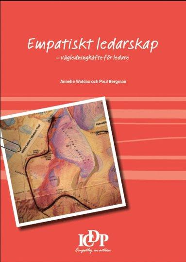 bokomslag Empatiskt ledarskap : vägledninghäfte för ledare