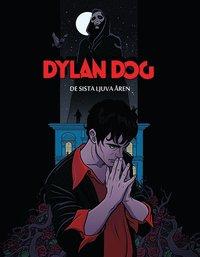 bokomslag Dylan Dog. De sista ljuva åren