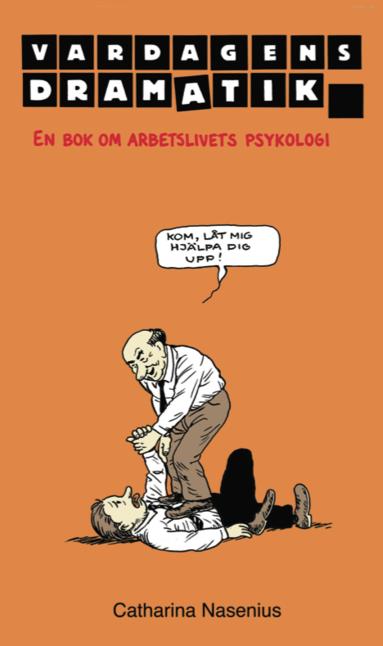 bokomslag Vardagens dramatik : en bok om arbetslivets psykologi