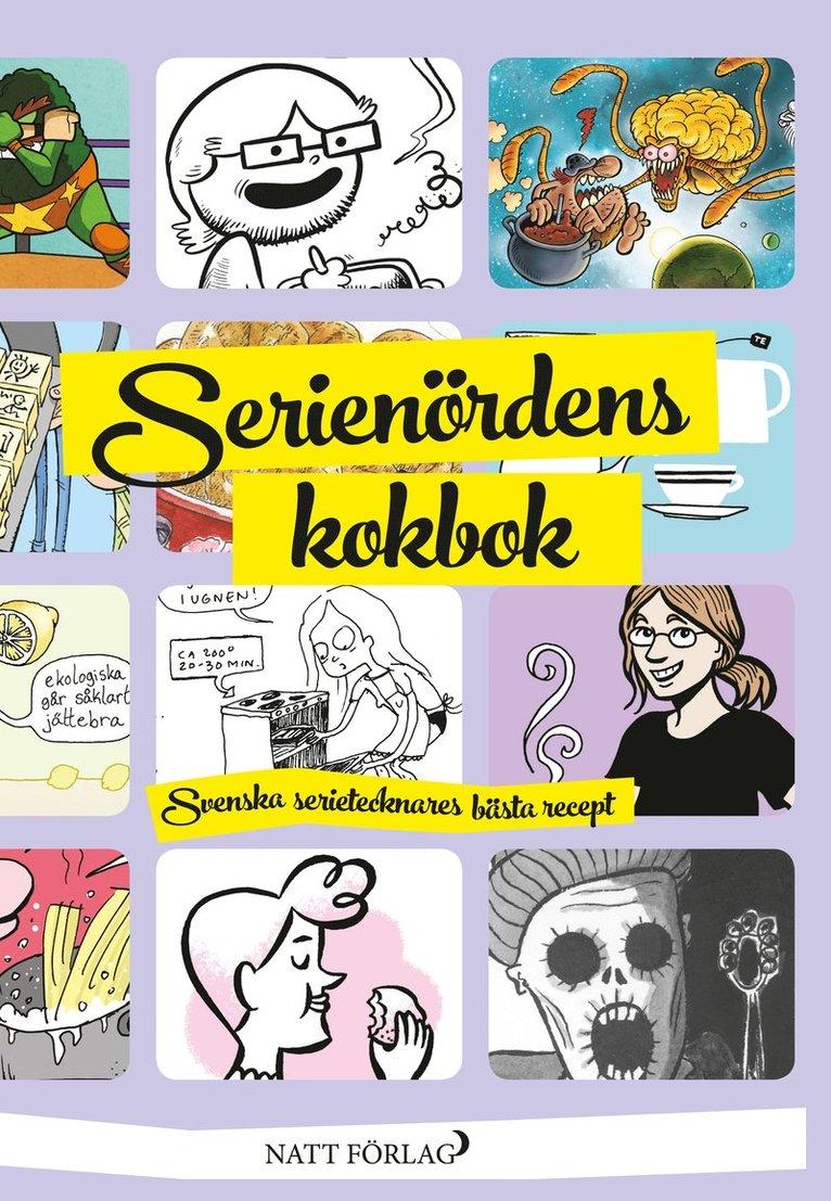 Serienördens kokbok : svenska serietecknares bästa recept 1