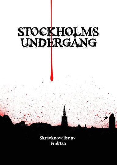 bokomslag Stockholms undergång