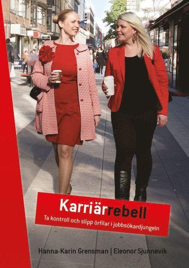 bokomslag Karriärrebell : ta kontroll och slipp örfilar i jobbsökardjungeln