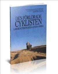 bokomslag Den förlorade cyklisten - Lars Bengtssons resa genom Afrika