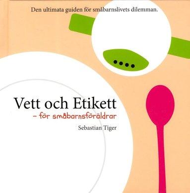 bokomslag Vett och etikett - för småbarnsföräldrar