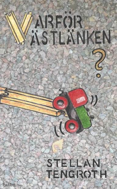 bokomslag Varför Västlänken?