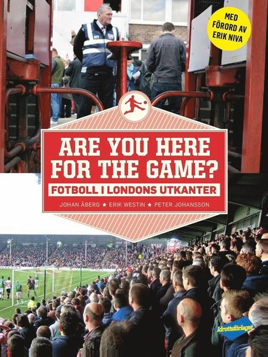 bokomslag Are you here for the game? : fotboll i Londons utkanter