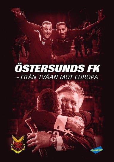 bokomslag Östersunds FK : från tvåan mot Europa