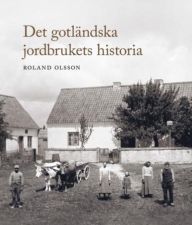 bokomslag Det gotländska jordbrukets historia