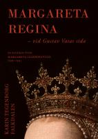 bokomslag Margareta Regina : vid Gustav Vasas sida