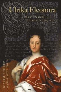 bokomslag Ulrika Eleonora : makten och den nya adeln 1719-1720