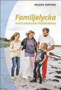 bokomslag Familjelycka : med coachande föräldraskap