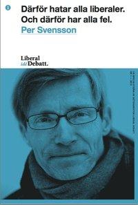 bokomslag Därför hatar alla liberaler. Och därför har alla fel.