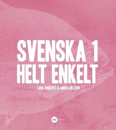 bokomslag Svenska 1 - Helt enkelt