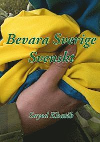 Bevara Sverige svenskt! 1