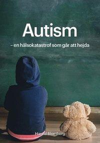 bokomslag Autism : en hälsokatastrof som går att hejda