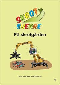 bokomslag Skrot-Sverre på skrotgården