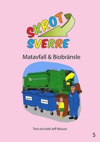 Skrot-Sverre. Matavfall & Biobränsle