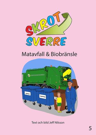 bokomslag Skrot-Sverre. Matavfall & Biobränsle
