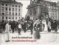 bokomslag Axel Swinhufvud : Stockholmsfotograf