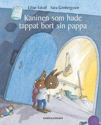 bokomslag Kaninen som hade tappat bort sin pappa