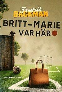 bokomslag Britt-Marie var här