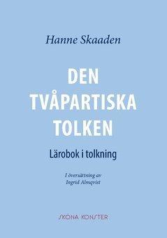 bokomslag Den tvåpartiska tolken : lärobok i tolkning
