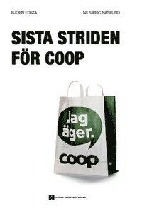 bokomslag Sista striden för Coop? : en granskning av KFs och Coops affärer