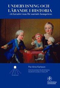 bokomslag Undervisning och lärande i historia : ett kreativt rum för narrativ kompetens