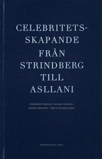 bokomslag Celebritetsskapande från Strindberg till Asllani