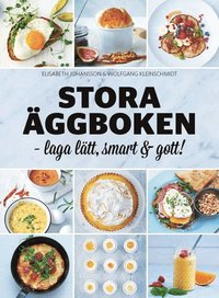bokomslag Stora äggboken : laga lätt, smart & gott