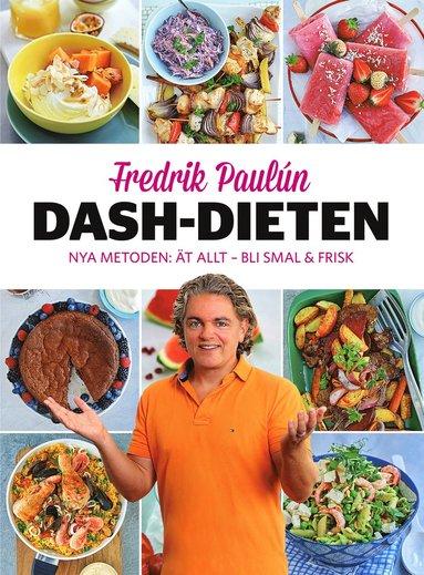 bokomslag Dash-dieten : nya metoden Ät allt - bli smal & frisk