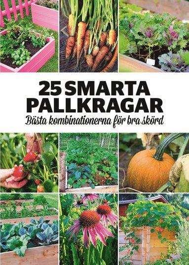 bokomslag 25 smarta pallkragar : bästa kombinationerna för bra skörd