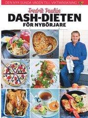 bokomslag Fredrik Paulun : Dash-dieten för nybörjare