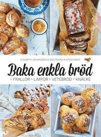 bokomslag Baka enkla bröd : frallor, limpor, vetebröd, knäcke