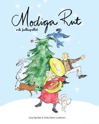 bokomslag Modiga Rut och julkapellet