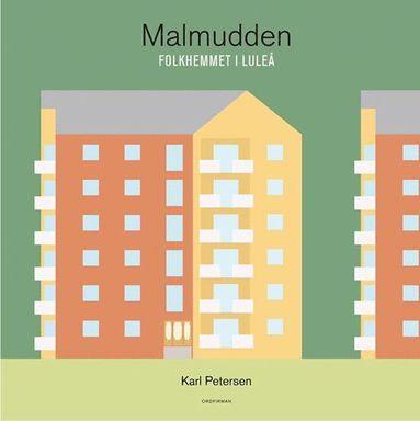 bokomslag Malmudden - Folkhemmet i Luleå