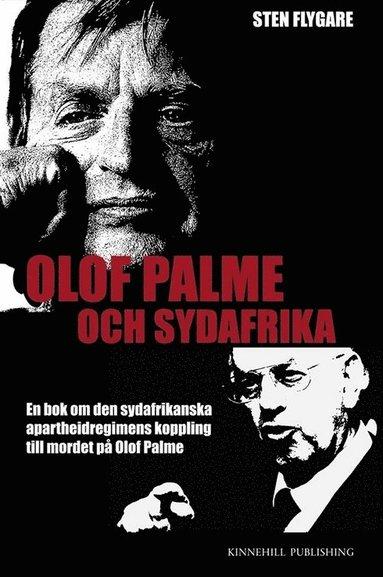 bokomslag Olof Palme och Sydafrika : en bok om den sydafrikanska apartheidregimens koppling till mordet på Olof Palme