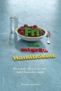 bokomslag Fri från migrän : handboken - bra mat för alla och hur man håller blodsockret stabilt