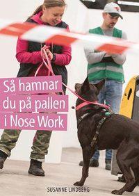 bokomslag Så hamnar du på pallen i Nose Work