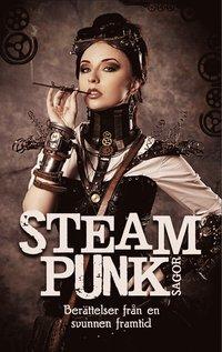 bokomslag Steampunk-sagor : berättelser från en svunnen framtid