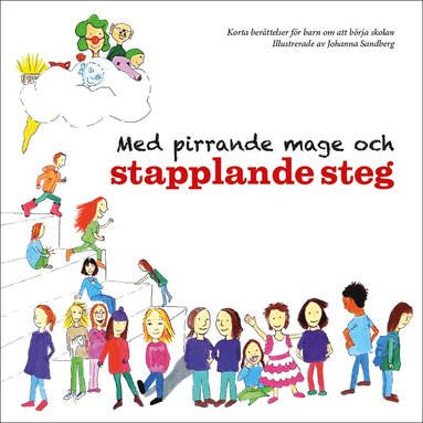 bokomslag Med pirrande mage och stapplande steg : korta berättelser för barn om att börja skolan