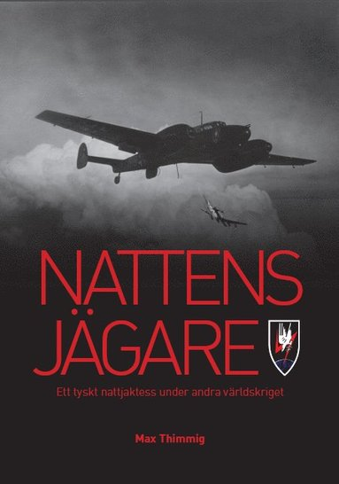 bokomslag Nattens jägare : ett tyskt nattjaktess under andra världskriget