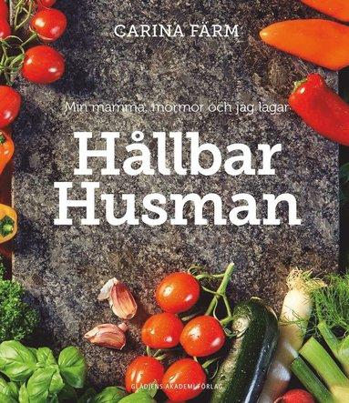 bokomslag Min mamma, mormor och jag lagar Hållbar Husman